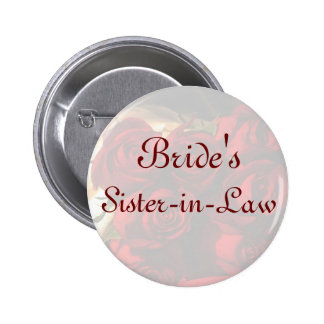 """""""Bride's Sister-in-Law"""" - Red Rose Bouquet (1) Pinback Button"""