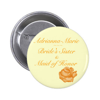 """""""Bride's Sister/Maid of Honor"""" - Peach Rose Bloom Button"""