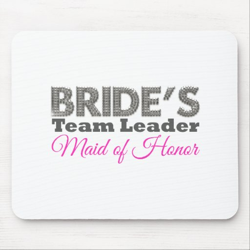 Bride's team to leader maid of honor mousepad