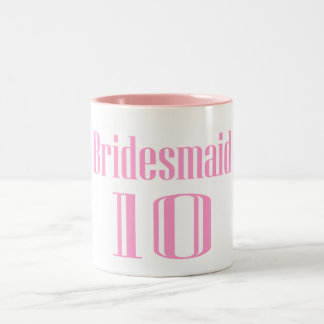 Bridesmaid 10 Two-Tone coffee mug