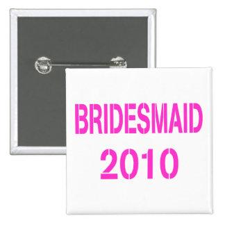 Bridesmaid 2010 pins