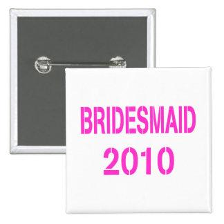Bridesmaid 2010 button