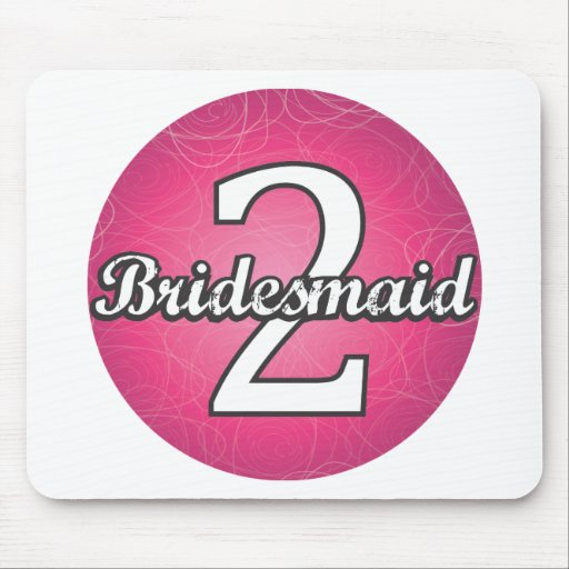 Bridesmaid #2 mousepad