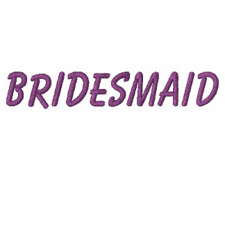 Bridesmaid Again Embroidered Hoodie