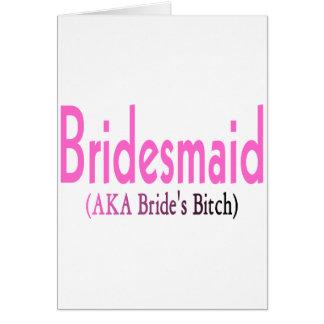 Bridesmaid (AKA) Card