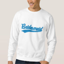 Bridesmaid (Baseball Script Blue) Sweatshirt
