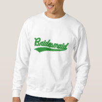 Bridesmaid (Baseball Script Green) Sweatshirt