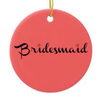 Bridesmaid Black on Salmon Ceramic Ornament