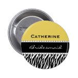 Bridesmaid Black White Gold Modern Zebra V011 Pinback Button