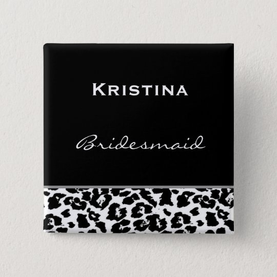 Bridesmaid Black White Modern Leopard Z001 Pinback Button