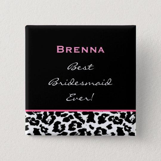 Bridesmaid Black White Pink Leopard Custom Name Button