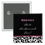 Bridesmaid Black White Pink Leopard Custom Name Pinback Buttons