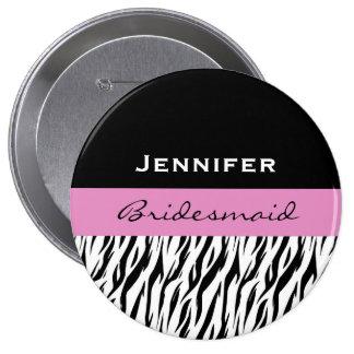 Bridesmaid Black White Pink Modern Zebra Huge Pinback Button