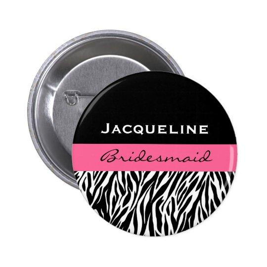 Bridesmaid Black White Pink  Modern Zebra Print Pinback Button