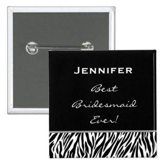 Bridesmaid Black White Zebra Custom Name 2 Inch Square Button