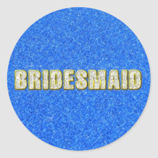 Bridesmaid Bling in Blue Classic Round Sticker