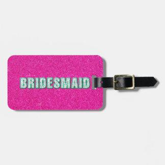 Bridesmaid Bling in Pink Bag Tag