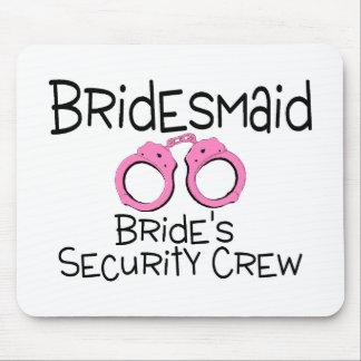 Bridesmaid Brides Security Crew Mouse Pad