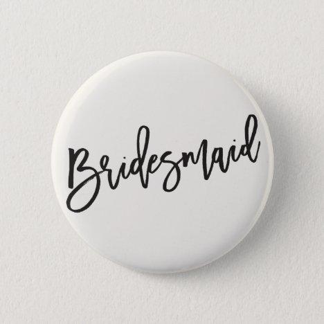 Bridesmaid Brush Script Wedding Bridal Party Button