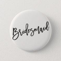 Bridesmaid Brush Script Wedding Bridal Party Pin at Zazzle