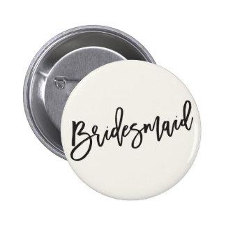 Bridesmaid Brush Script Wedding Bridal Party Pin