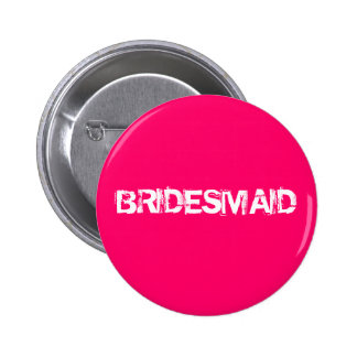 BRIDESMAID PINBACK BUTTONS