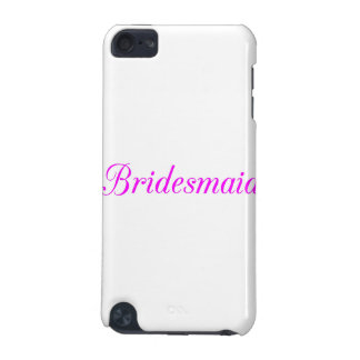 Bridesmaid iPod Touch (5th Generation) Cover