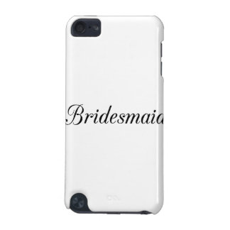 Bridesmaid iPod Touch (5th Generation) Case