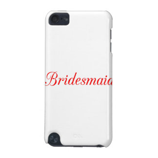 Bridesmaid iPod Touch (5th Generation) Covers