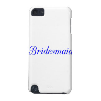 Bridesmaid iPod Touch 5G Case