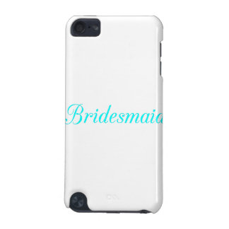 Bridesmaid iPod Touch 5G Cases