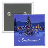 Bridesmaid  Christmas holiday wedding button.   Pins