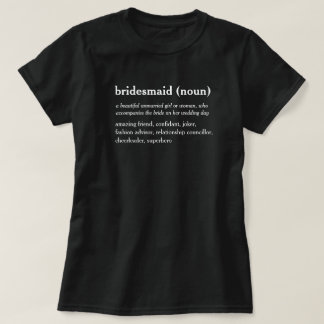 Bridesmaid dictionary definition custom t-shirt