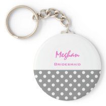 Bridesmaid Gray and White with Pink Polka Dots V21 Keychain