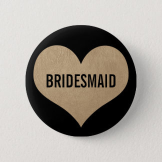 Bridesmaid Leather Texture Gold Heart Pinback Button