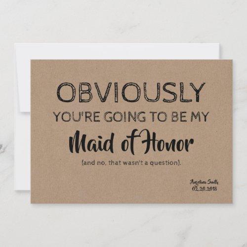 Bridesmaid  Maid of Honor Funny Cute Invitation