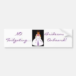 """Bridesmaid Onboard II"" Bumper Sticker"