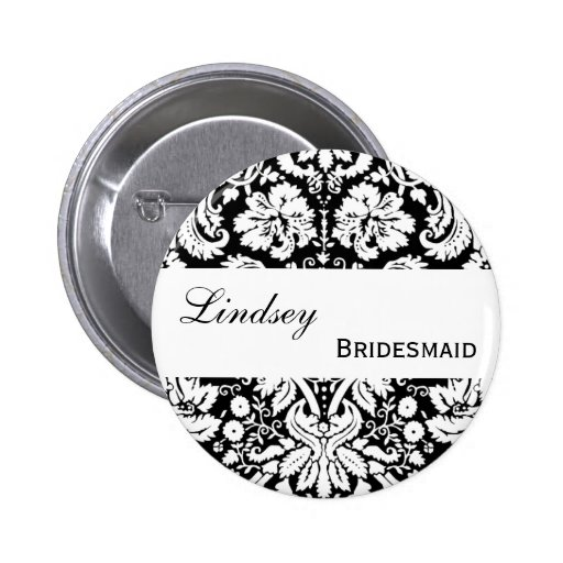 BRIDESMAID Pin Button Black and White Damask V003