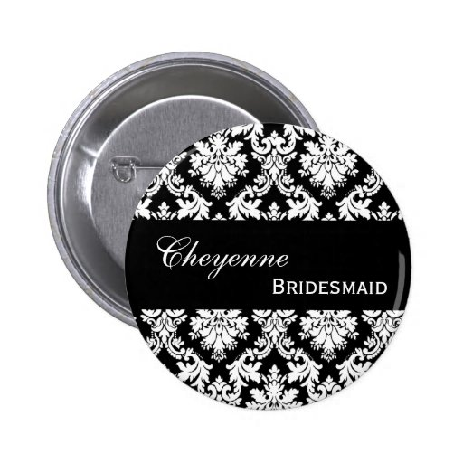 BRIDESMAID Pin Button Black and White Damask V207