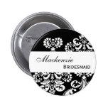 BRIDESMAID Pin Button Black and White Damask V211