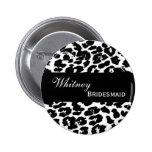 BRIDESMAID Pin Button Black White Leopard V207A