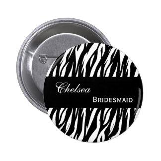 BRIDESMAID Pin Button Black White Zebra V207A