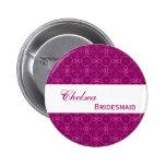 BRIDESMAID Pin Button Magenta Damask S306