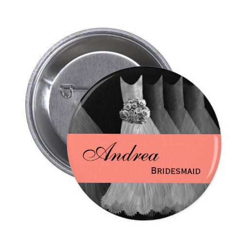 BRIDESMAID Pin Button Silver Gray Coral Gowns M40G