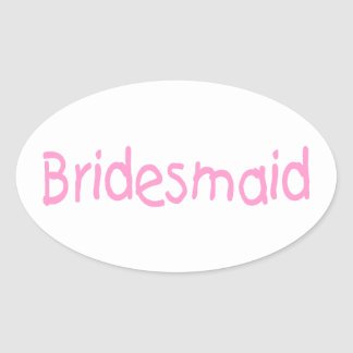 Bridesmaid (Pink) Oval Sticker