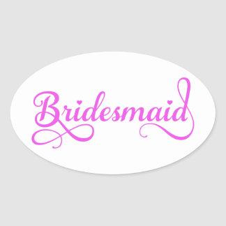 Bridesmaid pink word art text design for t-shirt oval sticker