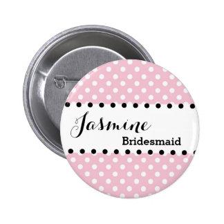 Bridesmaid Polka Dots Wedding Party V02 PINK Buttons