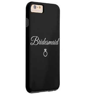 Bridesmaid ring tough iPhone 6 plus case