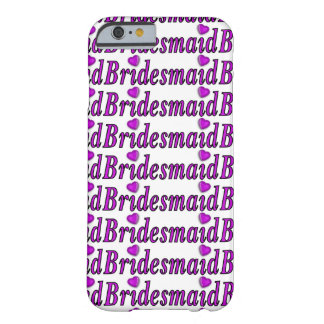 Bridesmaid Simply Love Barely There iPhone 6 Case