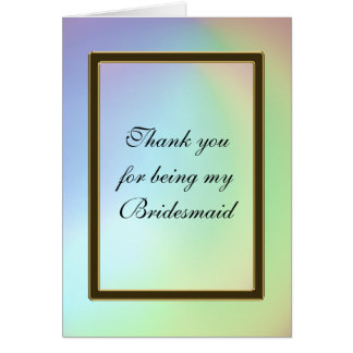 Bridesmaid Thank You Opalescent Rainbow Card